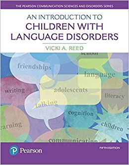 Book An Introduction to Children with Language Disorders (5th Edition) (The Pearson Communication Science and Disorders Series)