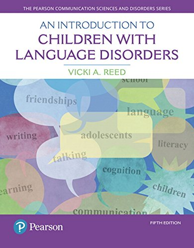 An Introduction to Children with Language Disorders (5th Edition) (The Pearson Communication Science and Disorders Series) (The Language And Thought Of The Child)