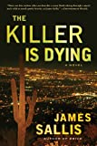 The Killer Is Dying, James Sallis, 0802779476