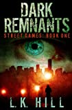 Dark Remnants (Street Games Book 1)