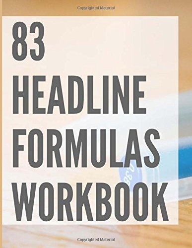 Download 83 Headline Formulas Workbook: 83 Incentives and headline words that can help you make more sales PDF