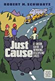 Just Cause: A Union Guide to Winning Discipline Cases by Robert M. Schwartz (2012-09-10)