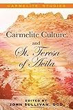 Carmelite Culture and St. Teresa of Avila, Augusto Guerra Ocd, Jesus Castellano Ocd, 1936855062