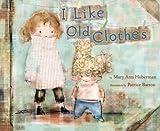 I Like Old Clothes, Mary Ann Hoberman, 0375969519