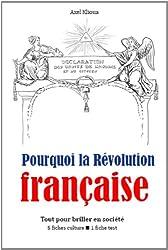 Pourquoi la Révolution française ? - Tout pour briller en société