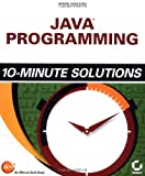 Java Programming 10-Minute Solutions, Mark Watson, 0782142850
