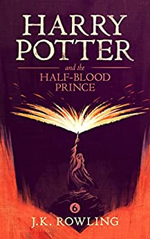 Harry Potter and the Half-Blood Prince de [Rowling, J.K.]