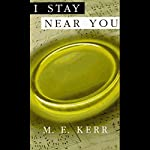I Stay Near You: One Story in Three | M. E. Kerr