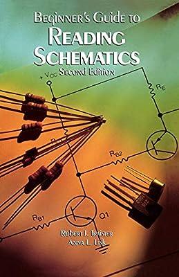 reading schematics wiring diagrams beginner s guide to reading schematics  second edition robert j  beginner s guide to reading schematics