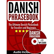 Danish Phrasebook: The Ultimate Danish Phrasebook for Travelers and Beginners (Audio Included)