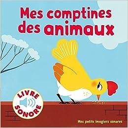 Mes Comptines Des Animaux 6 Images A Regarder 6 Comptines