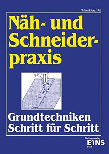 Näh- und Schneiderpraxis: Nähpraxis und Schneiderpraxis, Lehrbuch