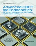 img - for Advanced CBCT for Endodontics: Technical Considerations, Perception, and Decision-Making book / textbook / text book
