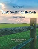 Just South of Heaven: Meet Me Here