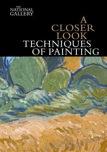 A Closer Look: Techniques of Painting (National Gallery London) by Jo Kirby (2012-02-07)