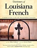 img - for Dictionary of Louisiana French: As Spoken in Cajun, Creole, and American Indian Communities book / textbook / text book