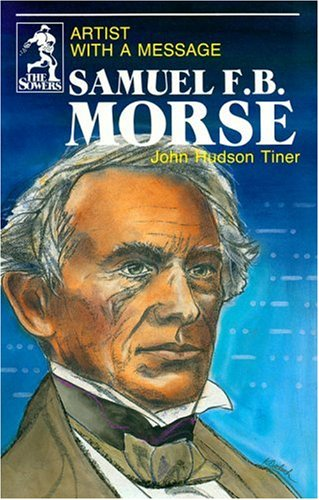 Samuel F.B. Morse: Artist With a Message (The Sowers)