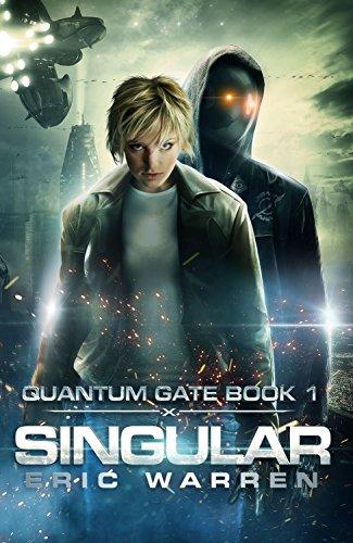 Singular: A YA Cyberpunk Thriller (Quantum Gate Book 1)