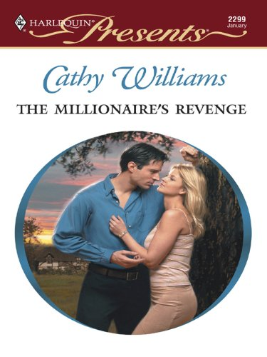 The Millionaire's Revenge (Harlequin Presents Book 2299)