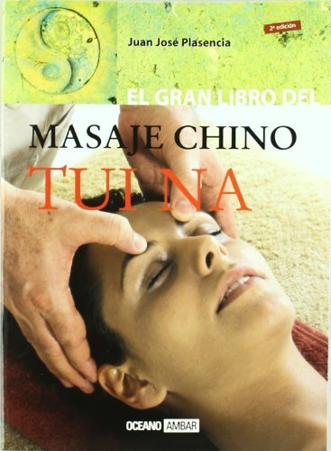 tui-na-el-gran-libro-del-masaje-terapeutico-chino-the-great-book-of-chinese-therapeutic-massage-ment