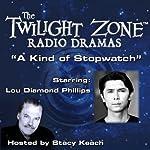A Kind of Stopwatch: The Twilight Zone™ Radio Dramas | Michael Rosenthal,Rod Serling