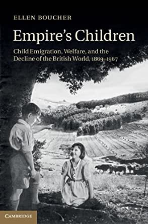 Empire's Children: Child Emigration, Welfare, and the