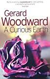 A Curious Earth, Gerard Woodward, 009949065X