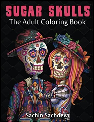 Amazon Sugar Skulls The Adult Coloring Book 9781977797865