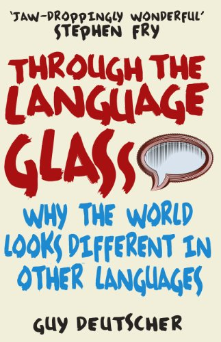 Through the Language Glass: Why the World Looks Different in Other Languages (Store Look New Finder)