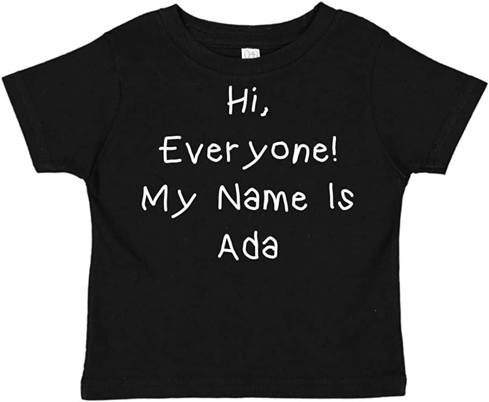 My Name is Ada Mashed Clothing Hi Personalized Name Toddler//Kids Short Sleeve T-Shirt Everyone