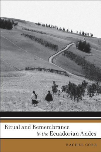 Routine and Remembrance in the Ecuadorian Andes (First Peoples: New Directions in Indigenous Studies)