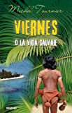 Image of Viernes O La Vida Salvaje / Friday (Spanish Edition)