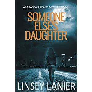 Someone Else's Daughter: Book I (A Miranda's Rights Mystery) (Volume 1)