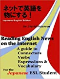 Reading English News on the Internet (Bilingual Japanese-English Edition), David Petersen, 1847539718