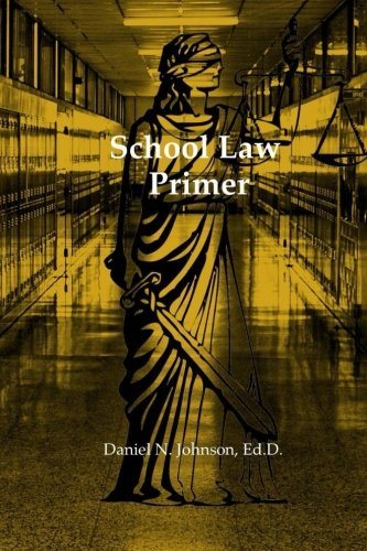 School Law Primer: A working guide for educational leaders