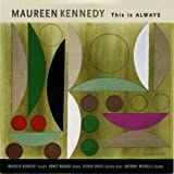 This Is Always by Maureen Kennedy