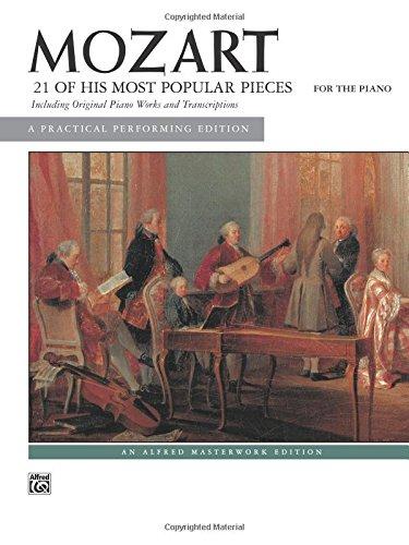 Twenty Popular Pieces (Mozart 21 of His Most Popular Pieces: for the Piano Including original Piano Works and Transcription)
