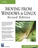 Moving From Windows to Linux (Charles River Media Networking/Security)