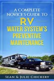A Complete Novice's Guide to RV Water System's Preventive Maintenance
