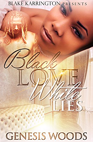 Black Love White Lies (Black Love White Lies  Book 1)