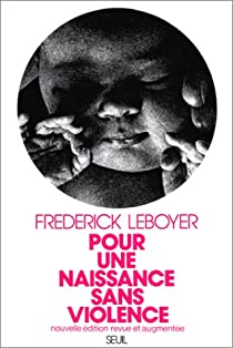 Pour une naissance sans violence par Leboyer