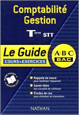 Livres ABC Bac - Le Guide : Comptabilité - Gestion, terminale STT (Cours + exercices) pdf epub