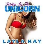 Ridden by the Unicorn | Layla Kay