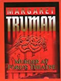 Murder at Ford's Theater, Margaret Truman, 0786250380