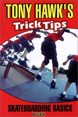 (Tony Hawk's Trick Tips, Vol. 1: Skateboarding Basics)