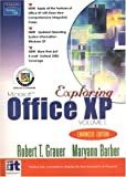 Exploring Office XP Enhanced Edition, Grauer, Robert T. and Barber, Maryann, 013142954X