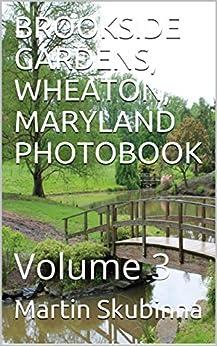 BROOKSIDE GARDENS, WHEATON, MARYLAND PHOTOBOOK: Volume 3