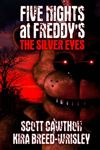 Read Five Nights at Freddy's: The Silver Eyes KINDLE