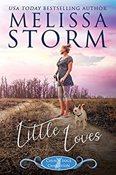 Little Loves (The Church Dogs of Charleston Book 2) by [Storm, Melissa]