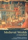 Medieval Worlds : A Sourcebook, , 0415253098
